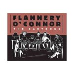 Flannery O'Connor: The Cartoons, ed. Kelly Gerald & Barry Moser