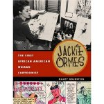 Jackie Ormes: The First African American Woman Cartoonist, by Nancy Goldstein