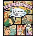 The Great Women Cartoonists, by Trina Robbins